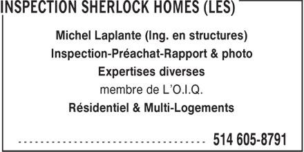 Les Inspection Sherlock Homes (514-605-8791) - Annonce illustrée======= - Michel Laplante (Ing. en structures) Inspection-Préachat-Rapport & photo Expertises diverses membre de L'O.I.Q. Résidentiel & Multi-Logements