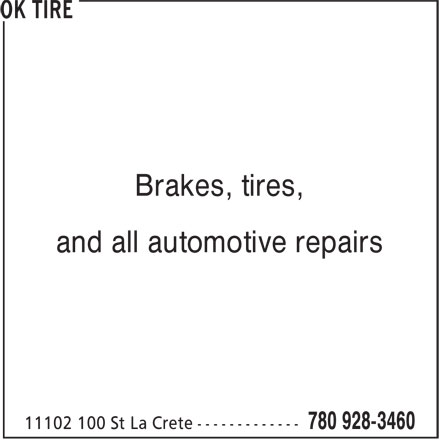 OK Tire (780-928-3460) - Display Ad - Brakes, tires, and all automotive repairs Brakes, tires, and all automotive repairs