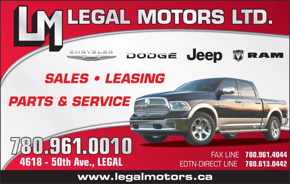 Legal Motors Ltd (780-961-3660) - Display Ad - LEGAL MOTORS LTD. SALES   LEASING PARTS & SERVICE FAX LINE 780.961.4044 4618 - 50th Ave., LEGAL EDTN-DIRECT LINE www.legalmotors.ca 780.613.0442