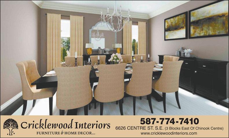 Cricklewood Interiors (403-258-0050) - Annonce illustrée======= - 6626 CENTRE ST. S.E. (3 Blocks East Of Chinook Centre) www.cricklewoodinteriors.com 587-774-7410