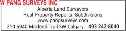 W Pang Surveys Inc (403-242-8040) - Display Ad - Alberta Land Surveyors Real Property Reports, Subdivisions www.pangsurveys.com