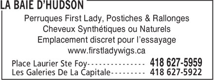 The Bay (418-627-5959) - Display Ad - Perruques First Lady, Postiches & Rallonges Cheveux Synthétiques ou Naturels Emplacement discret pour l'essayage www.firstladywigs.ca Perruques First Lady, Postiches & Rallonges Cheveux Synthétiques ou Naturels Emplacement discret pour l'essayage www.firstladywigs.ca