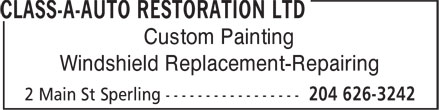 Class-A-Auto Restoration Ltd (204-626-3242) - Display Ad - Custom Painting Windshield Replacement-Repairing