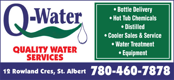 Quality Water Services (780-460-7878) - Annonce illustrée======= - Bottle Delivery Hot Tub Chemicals Distilled Cooler Sales & Service Water Treatment QUALITY WATER Equipment SERVICES 12 Rowland Cres, St. Albert 780-460-7878