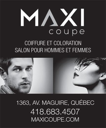 Salon Maxi Coupe Inc (418-683-4507) - Annonce illustrée======= - COIFFURE ET COLORATION SALON POUR HOMMES ET FEMMES 1363, AV. MAGUIRE, QUÉBEC 418.683.4507 MAXICOUPE.COM COIFFURE ET COLORATION SALON POUR HOMMES ET FEMMES 1363, AV. MAGUIRE, QUÉBEC 418.683.4507 MAXICOUPE.COM
