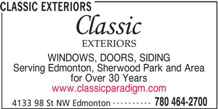 Classic Exteriors (780-464-2700) - Annonce illustrée======= - WINDOWS, DOORS, SIDING Serving Edmonton, Sherwood Park and Area for Over 30 Years www.classicparadigm.com ---------- 780 464-2700 4133 98 St NW Edmonton CLASSIC EXTERIORS