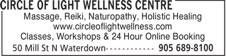Circle Of Light Wellness Centre (905-689-8100) - Display Ad - Massage, Reiki, Naturopathy, Holistic Healing www.circleoflightwellness.com Classes, Workshops & 24 Hour Online Booking