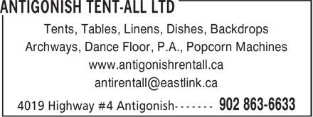 Antigonish Tent-All (902-863-6633) - Display Ad - www.antigonishrentall.ca Tents, Tables, Linens, Dishes, Backdrops Archways, Dance Floor, P.A., Popcorn Machines