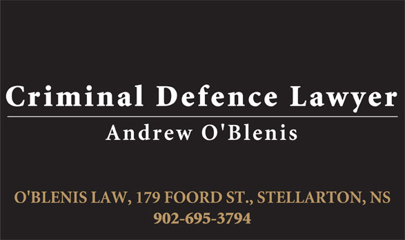 O'Blenis Law (902-752-1575) - Display Ad - Criminal Defence Lawyer Andrew O'Blenis O'BLENIS LAW, 179 FOORD ST., STELLARTON, NS 902-695-3794