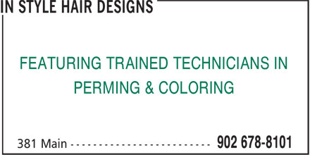 In Style Hair Designs (902-678-8101) - Display Ad - FEATURING TRAINED TECHNICIANS IN PERMING & COLORING