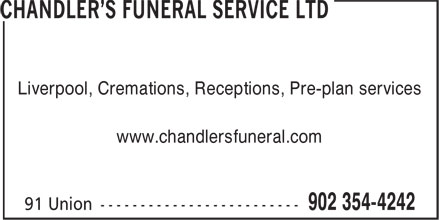 Chandler's Funeral Service Ltd (902-354-4242) - Display Ad - Liverpool, Cremations, Receptions, Pre-plan services www.chandlersfuneral.com Liverpool, Cremations, Receptions, Pre-plan services www.chandlersfuneral.com