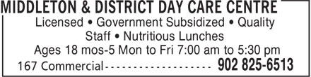 Middleton & District Day Care Centre (902-825-6513) - Display Ad - Licensed • Government Subsidized • Quality Staff • Nutritious Lunches Ages 18 mos-5 Mon to Fri 7:00 am to 5:30 pm Licensed • Government Subsidized • Quality Staff • Nutritious Lunches Ages 18 mos-5 Mon to Fri 7:00 am to 5:30 pm