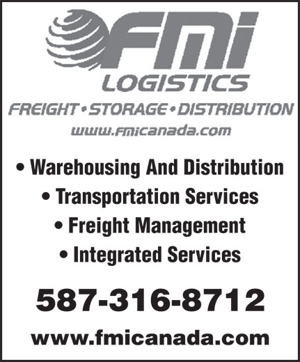 FMi Logistics (403-723-6660) - Display Ad - Warehousing And Distribution Transportation Services Freight Management Integrated Services 587-316-8712 www.fmicanada.com