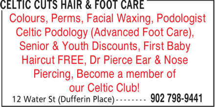 CelticCuts Total Family Hair & Foot Care (902-798-9441) - Annonce illustrée======= - Colours, Perms, Facial Waxing, Podologist Celtic Podology (Advanced Foot Care), Senior & Youth Discounts, First Baby Haircut FREE, Dr Pierce Ear & Nose Piercing, Become a member of our Celtic Club!