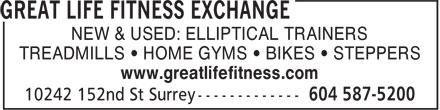 Great Life Fitness Store (604-587-5200) - Annonce illustrée======= - NEW & USED: ELLIPTICAL TRAINERS TREADMILLS • HOME GYMS • BIKES • STEPPERS www.greatlifefitness.com