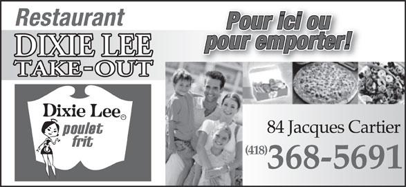 Dixie Lee Maritimes (418-368-5691) - Annonce illustrée======= - Restaurant Pour ici ou pour emporter! 84 Jacques Cartier84 Jacques Cartier (418)(418) 368-5691
