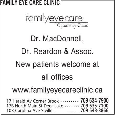 Family Eye Care Clinic (709-634-7900) - Display Ad - Dr. MacDonnell, Dr. Reardon & Assoc. New patients welcome at all offices www.familyeyecareclinic.ca