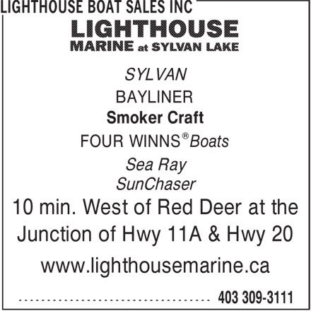 Lighthouse Boat Sales Inc (403-309-3111) - Annonce illustrée======= - SYLVAN BAYLINER Smoker Craft ® FOUR WINNS Boats Sea Ray SunChaser 10 min. West of Red Deer at the Junction of Hwy 11A & Hwy 20 www.lighthousemarine.ca