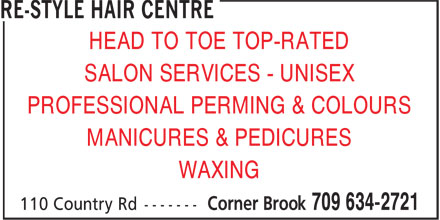Re-Style Hair Centre (709-634-2721) - Annonce illustrée======= - HEAD TO TOE TOP-RATED SALON SERVICES - UNISEX PROFESSIONAL PERMING & COLOURS MANICURES & PEDICURES WAXING HEAD TO TOE TOP-RATED SALON SERVICES - UNISEX PROFESSIONAL PERMING & COLOURS MANICURES & PEDICURES WAXING