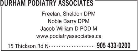 Podiatry Associates (905-433-0200) - Display Ad - Noble Barry DPM Freelan, Sheldon DPM Jacob William D POD M www.podiatryassociates.ca