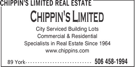 Chippin's Limited Real Estate (506-458-1994) - Annonce illustrée======= - City Serviced Building Lots Commercial & Residential Specialists in Real Estate Since 1964 www.chippins.com