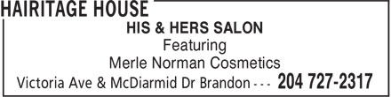 Hairitage House (204-727-2317) - Display Ad - HIS & HERS SALON Featuring Merle Norman Cosmetics