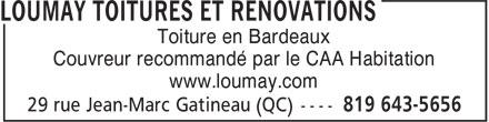Loumay Toitures et Rénovations (819-643-5656) - Annonce illustrée======= - Toiture en Bardeaux Couvreur recommandé par le CAA Habitation www.loumay.com