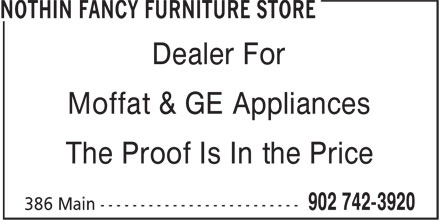 Nothin Fancy Furniture Store (902-742-3920) - Display Ad - Dealer For Moffat & GE Appliances The Proof Is In the Price Dealer For Moffat & GE Appliances The Proof Is In the Price