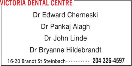 Victoria Dental Centre (204-326-4597) - Annonce illustrée======= - Dr Edward Cherneski Dr Pankaj Alagh Dr John Linde Dr Bryanne Hildebrandt
