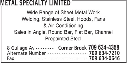 Metal Specialty Mechanical Ltd (709-634-4358) - Display Ad - Wide Range of Sheet Metal Work Welding, Stainless Steel, Hoods, Fans & Air Conditioning Sales in Angle, Round Bar, Flat Bar, Channel Prepainted Steel