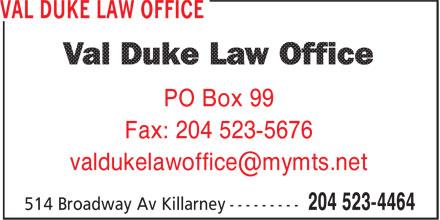 Val Duke Law Office (204-523-4464) - Display Ad - PO Box 99 Fax: 204 523-5676 PO Box 99 Fax: 204 523-5676