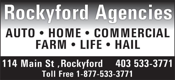Rockyford Agencies (403-533-3771) - Annonce illustrée======= - Rockyford Agencies AUTO   HOME   COMMERCIAL FARM   LIFE   HAIL 114 Main St ,Rockyford  403 533-3771 Toll Free 1-877-533-3771