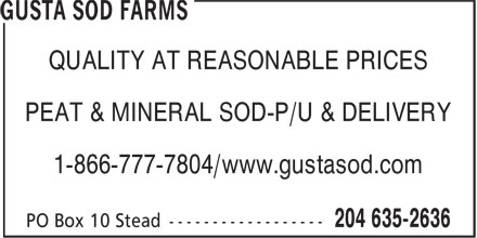 Gusta Sod Farms (204-635-2636) - Display Ad - QUALITY AT REASONABLE PRICES PEAT & MINERAL SOD-P/U & DELIVERY 1-866-777-7804/www.gustasod.com QUALITY AT REASONABLE PRICES PEAT & MINERAL SOD-P/U & DELIVERY 1-866-777-7804/www.gustasod.com