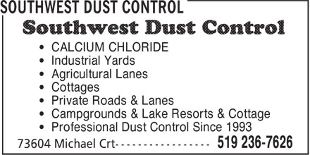 Southwest Dust Control (519-236-7626) - Display Ad - • CALCIUM CHLORIDE • Industrial Yards • Cottages • Private Roads & Lanes • Campgrounds & Lake Resorts & Cottage • Professional Dust Control Since 1993 • Agricultural Lanes
