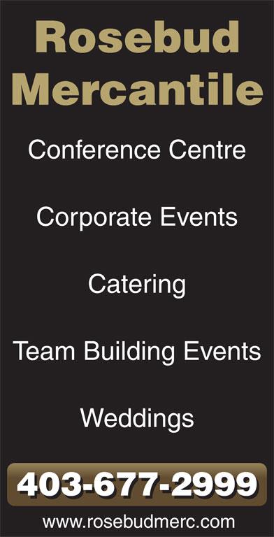Rosebud Mercantile (403-677-2999) - Annonce illustrée======= - Rosebud Mercantile Conference Centre Corporate Events Catering Team Building Events Weddings 403-677-2999 www.rosebudmerc.com