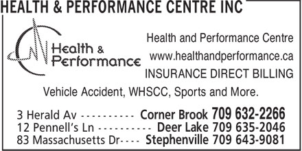 Health & Performance Centre Inc. (709-632-2266) - Annonce illustrée======= - www.healthandperformance.ca INSURANCE DIRECT BILLING Vehicle Accident, WHSCC, Sports and More. Health and Performance Centre www.healthandperformance.ca INSURANCE DIRECT BILLING Vehicle Accident, WHSCC, Sports and More. Health and Performance Centre