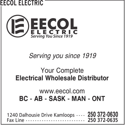 EECOL Electric (250-372-0630) - Display Ad - Serving you since 1919 Your Complete Electrical Wholesale Distributor www.eecol.com BC - AB - SASK - MAN - ONT