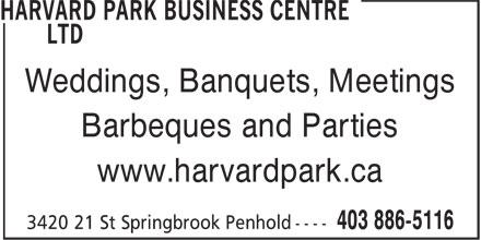 Harvard Park Business Centre Ltd (403-886-5116) - Annonce illustrée======= - Weddings, Banquets, Meetings Barbeques and Parties www.harvardpark.ca