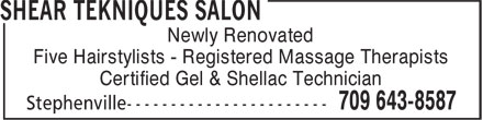 Shear Tekniques Salon (709-643-8587) - Annonce illustrée======= - Newly Renovated Five Hairstylists - Registered Massage Therapists Certified Gel & Shellac Technician Newly Renovated Five Hairstylists - Registered Massage Therapists Certified Gel & Shellac Technician