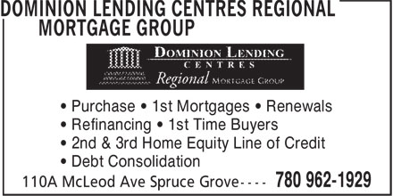 DLC Regional Mortgage & Finance Corp (780-962-1929) - Display Ad - • Debt Consolidation • Purchase • 1st Mortgages • Renewals • Refinancing • 1st Time Buyers • 2nd & 3rd Home Equity Line of Credit