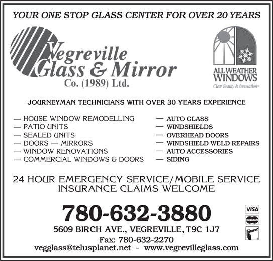 Vegreville Glass & Mirror Co (1989) Ltd (780-632-3880) - Annonce illustrée======= - YOUR ONE STOP GLASS CENTER FOR OVER 20 YEARS 30 AUTO GLASS WINDSHIELDS OVERHEAD DOORS WINDSHIELD WELD REPAIRS AUTO ACCESSORIES SIDING 780-632-3880 Fax: 780-632-2270