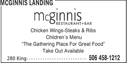 "McGinnis Landing (506-458-1212) - Annonce illustrée======= - ""The Gathering Place For Great Food"" Take Out Available Chicken Wings-Steaks & Ribs Children's Menu"