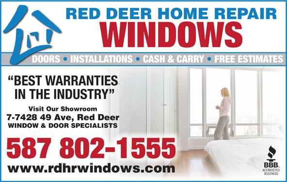 Red Deer Home Repair (403-342-4646) - Display Ad - RED DEER HOME REPAIR WINDOWS DOORS   INSTALLATIONS   CASH & CARRY   FREE ESTIMATESDOORS BEST WARRANTIES IN THE INDUSTRY Visit Our Showroom 7-7428 49 Ave, Red Deer WINDOW & DOOR SPECIALISTS 587 802-1555 www.rdhrwindows.comwww.rdhrwindows.com