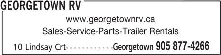 Georgetown RV (905-877-4266) - Display Ad - Sales-Service-Parts-Trailer Rentals Georgetown 905 877-4266 10 Lindsay Crt------------ www.georgetownrv.ca GEORGETOWN RV