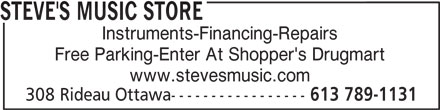 Steve's Music Store (613-789-1131) - Display Ad - STEVE'S MUSIC STORE Instruments-Financing-Repairs Free Parking-Enter At Shopper's Drugmart www.stevesmusic.com 308 Rideau Ottawa----------------- 613 789-1131