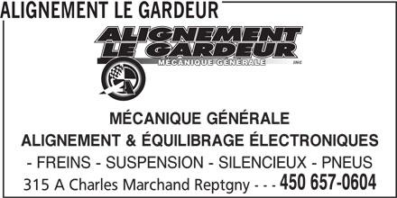 Alignement Le Gardeur (450-657-0604) - Annonce illustrée======= - ALIGNEMENT LE GARDEUR MÉCANIQUE GÉNÉRALE ALIGNEMENT & ÉQUILIBRAGE ÉLECTRONIQUES - FREINS - SUSPENSION - SILENCIEUX - PNEUS 450 657-0604 315 A Charles Marchand Reptgny - - -