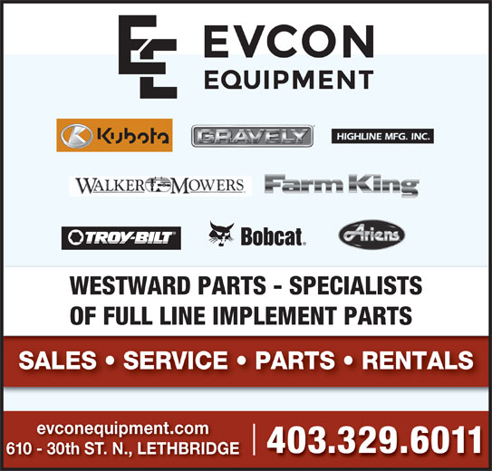 Evcon Farm Equipment Ltd (403-329-6011) - Display Ad - WESTWARD PARTS - SPECIALISTS OF FULL LINE IMPLEMENT PARTS SALES   SERVICE   PARTS   RENTALS evconequipment.com 403.329.6011 610 - 30th ST. N., LETHBRIDGEth SNLTH