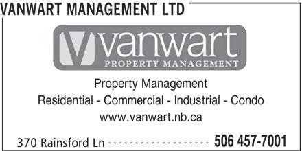 VanWart Management Ltd (506-457-7001) - Annonce illustrée======= - Residential - Commercial - Industrial - Condo www.vanwart.nb.ca ------------------- 506 457-7001 370 Rainsford Ln VANWART MANAGEMENT LTD Property Management