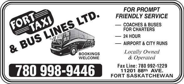 Fort Taxi (780-998-9446) - Annonce illustrée======= - LES LI .ES TD COACHES & BUSES FOR CHARTERS NTD & B LIN 24 HOUR UNS & BU S AIRPORT & CITY R Fax Line: 780 992-1229 780 998-9446