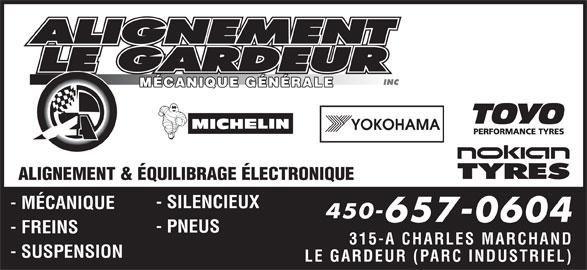 Alignement Le Gardeur (450-657-0604) - Annonce illustrée======= - MÉCANIQUE GÉNÉRALE ALIGNEMENT & ÉQUILIBRAGE ÉLECTRONIQUE - SILENCIEUX - MÉCANIQUE 450- 657-0604 - PNEUS - FREINS 315-A CHARLES MARCHAND - SUSPENSION LE GARDEUR (PARC INDUSTRIEL) MÉCANIQUE GÉNÉRALE ALIGNEMENT & ÉQUILIBRAGE ÉLECTRONIQUE - SILENCIEUX - MÉCANIQUE 450- 657-0604 - PNEUS - FREINS 315-A CHARLES MARCHAND - SUSPENSION LE GARDEUR (PARC INDUSTRIEL)